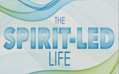 The Spirit-led Life, Part 4