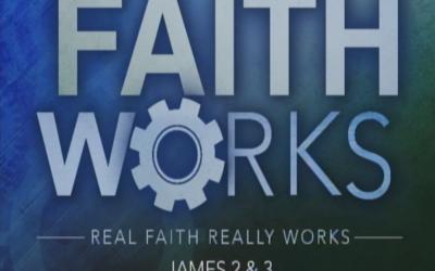 Faith Works | Part 3