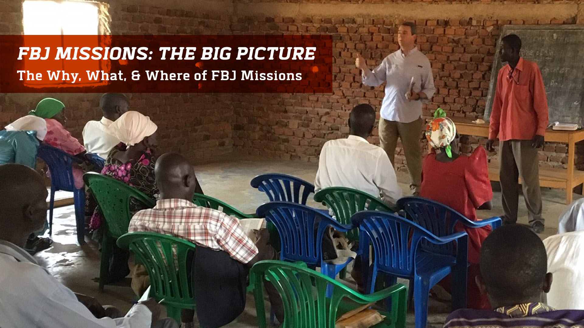 First Baptist Jackson | FBJ Missions: The Big Picture